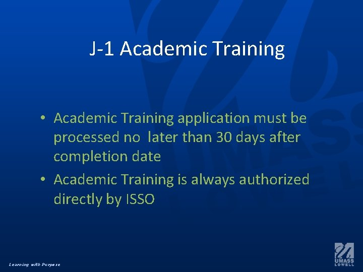 J-1 Academic Training • Academic Training application must be processed no later than 30