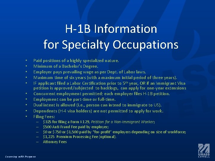 H-1 B Information for Specialty Occupations • • • Paid positions of a highly