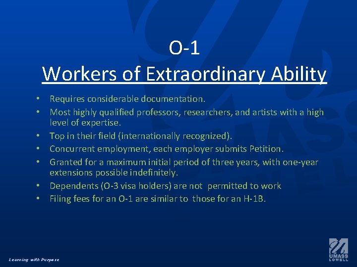 O-1 Workers of Extraordinary Ability • Requires considerable documentation. • Most highly qualified professors,