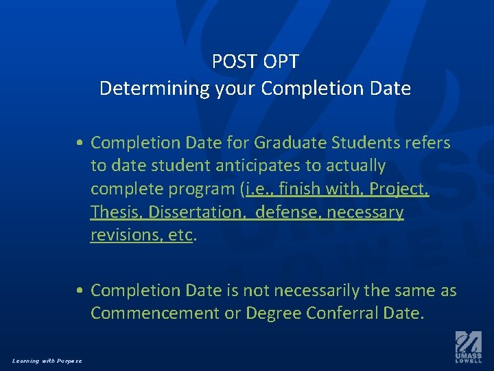 POST OPT Determining your Completion Date • Completion Date for Graduate Students refers to