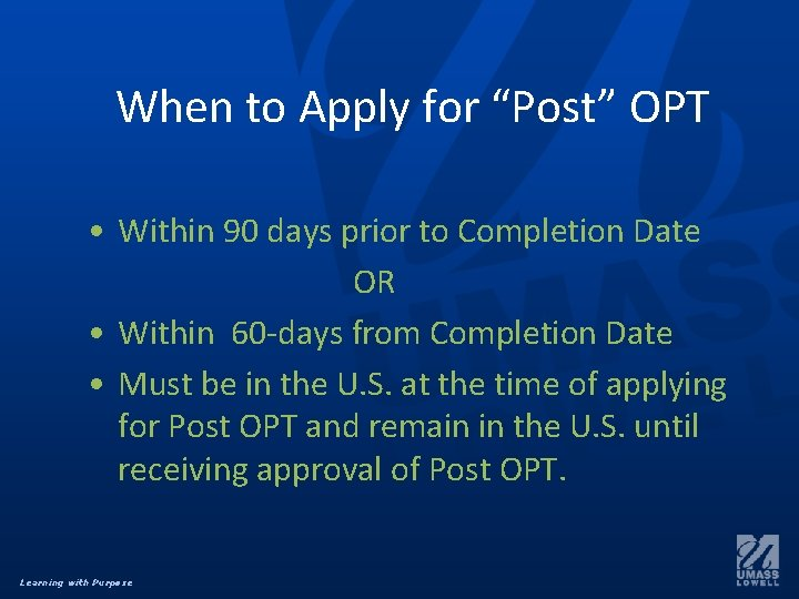 """When to Apply for """"Post"""" OPT • Within 90 days prior to Completion Date"""