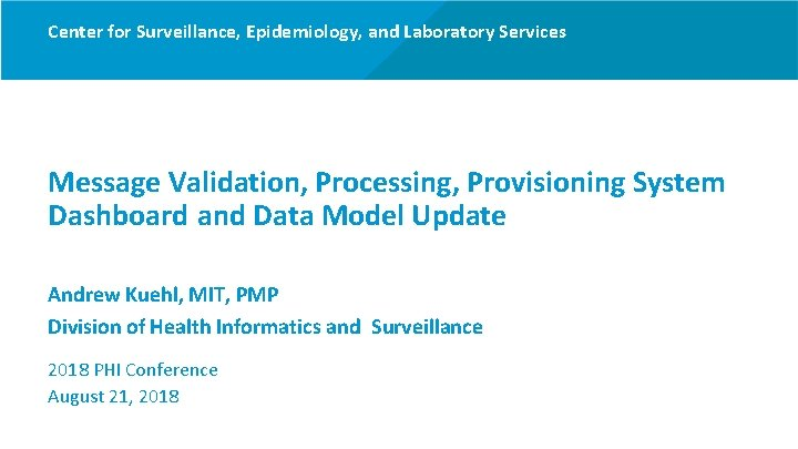 Center for Surveillance, Epidemiology, and Laboratory Services Message Validation, Processing, Provisioning System Dashboard and