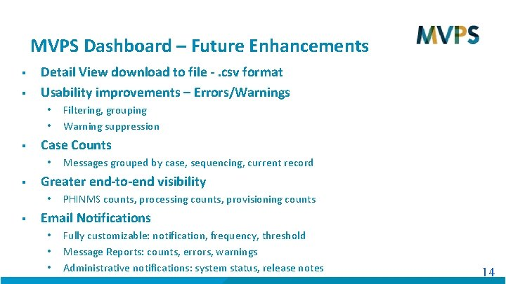 MVPS Dashboard – Future Enhancements § § Detail View download to file -. csv