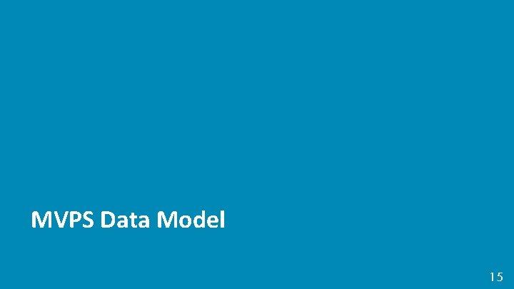MVPS Data Model 15