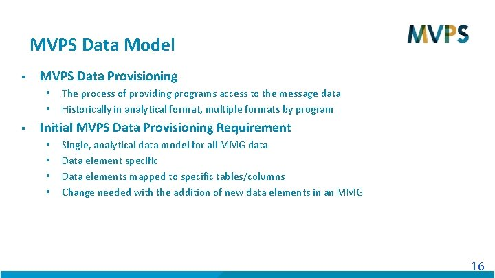 MVPS Data Model § MVPS Data Provisioning • • § The process of providing