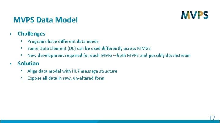 MVPS Data Model § Challenges • • • § Programs have different data needs