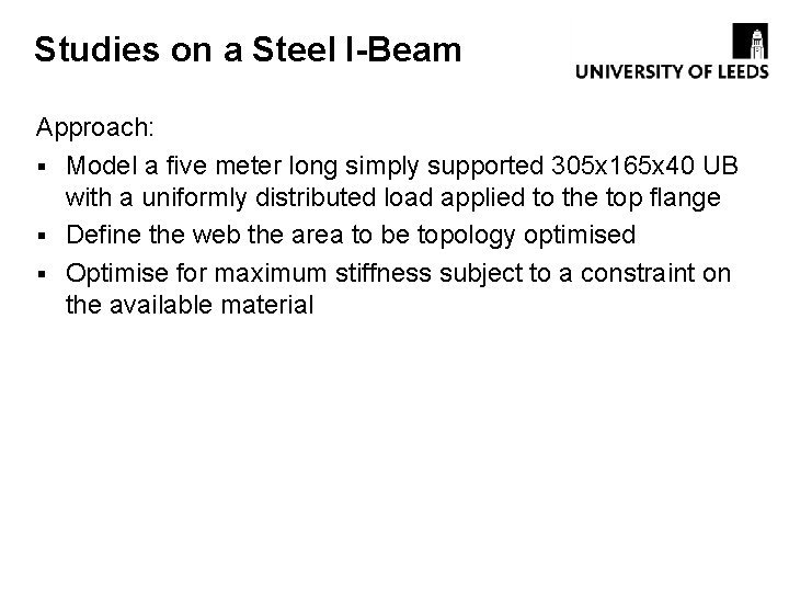 Studies on a Steel I-Beam Approach: § Model a five meter long simply supported
