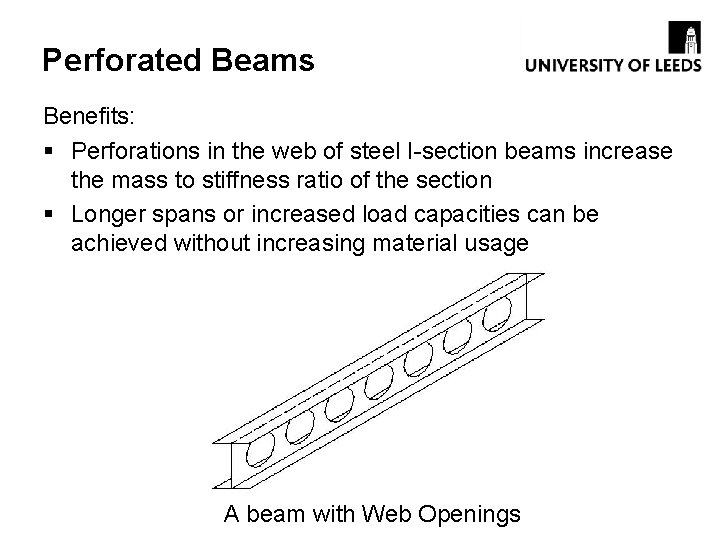 Perforated Beams Benefits: § Perforations in the web of steel I-section beams increase the