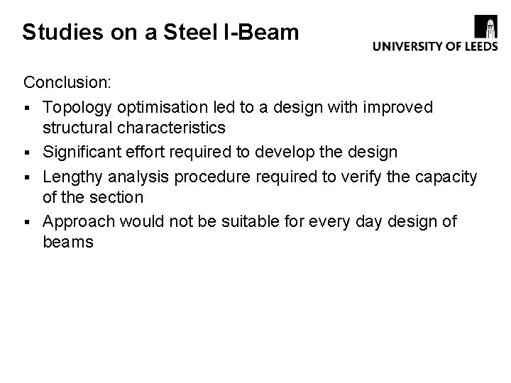 Studies on a Steel I-Beam Conclusion: § Topology optimisation led to a design with