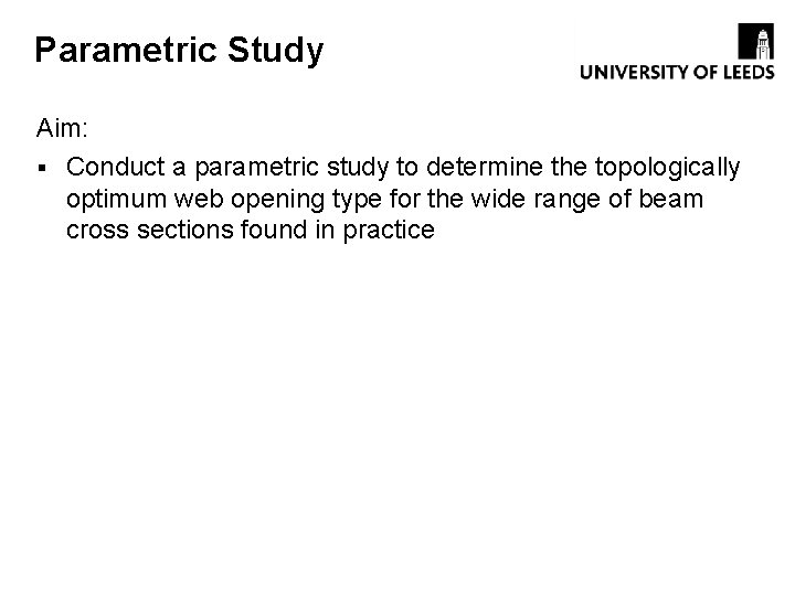 Parametric Study Aim: § Conduct a parametric study to determine the topologically optimum web