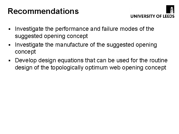 Recommendations Investigate the performance and failure modes of the suggested opening concept § Investigate