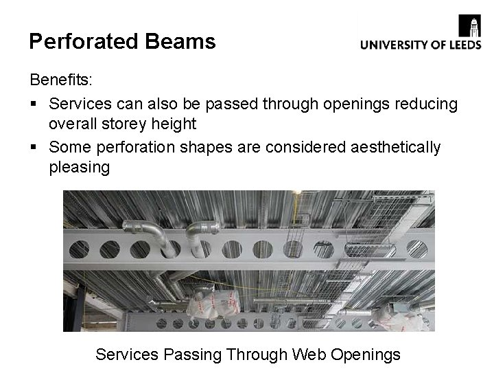 Perforated Beams Benefits: § Services can also be passed through openings reducing overall storey
