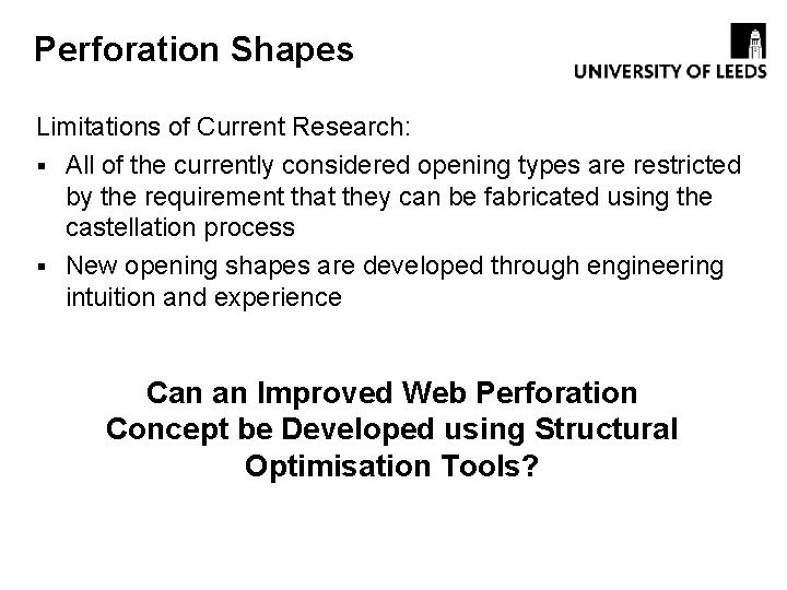 Perforation Shapes Limitations of Current Research: § All of the currently considered opening types