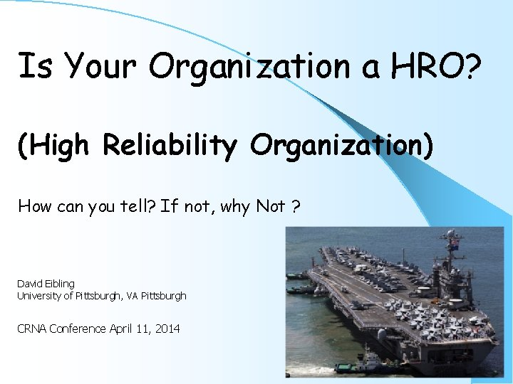 Is Your Organization a HRO? (High Reliability Organization) How can you tell? If not,