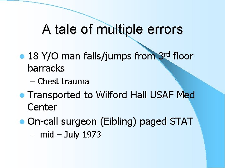 A tale of multiple errors l 18 Y/O man falls/jumps from 3 rd floor