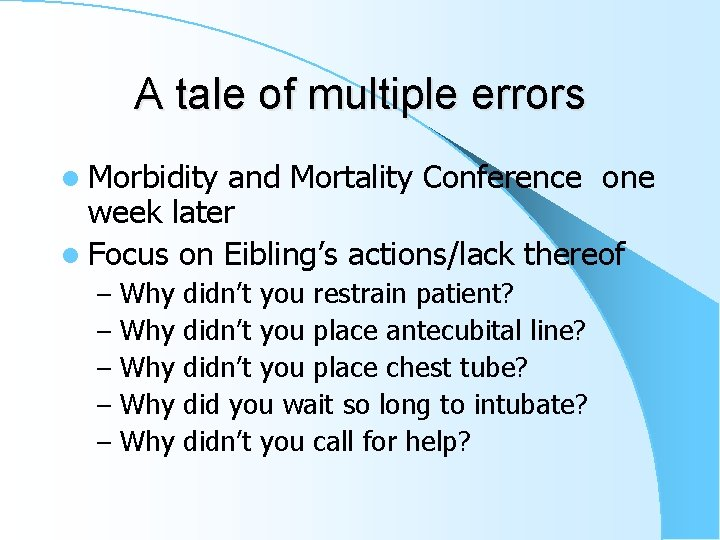 A tale of multiple errors l Morbidity and Mortality Conference one week later l