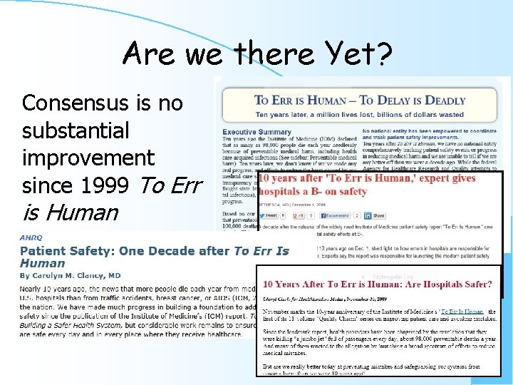 Are we there Yet? Consensus is no substantial improvement since 1999 To Err is