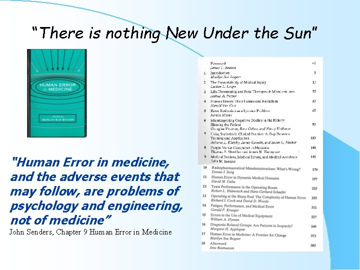 """""""There is nothing New Under the Sun"""" """"Human Error in medicine, and the adverse"""