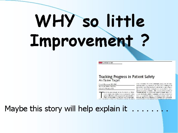 WHY so little Improvement ? Maybe this story will help explain it. . .