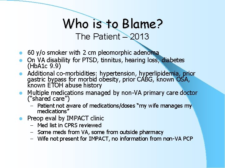 Who is to Blame? The Patient – 2013 60 y/o smoker with 2 cm
