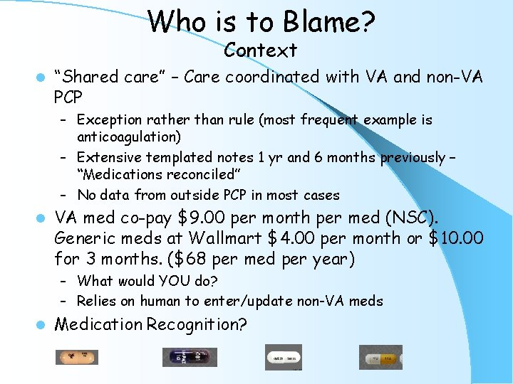 """Who is to Blame? Context l """"Shared care"""" – Care coordinated with VA and"""