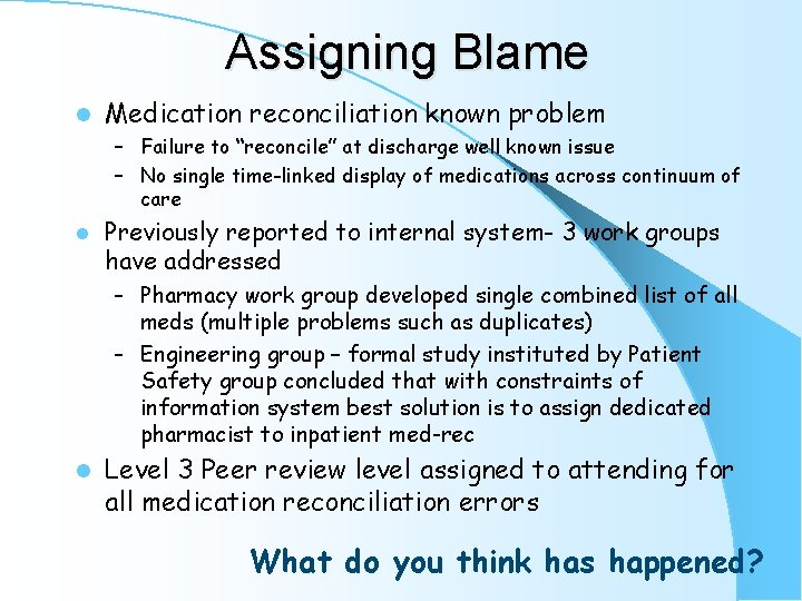 """Assigning Blame l Medication reconciliation known problem – Failure to """"reconcile"""" at discharge well"""
