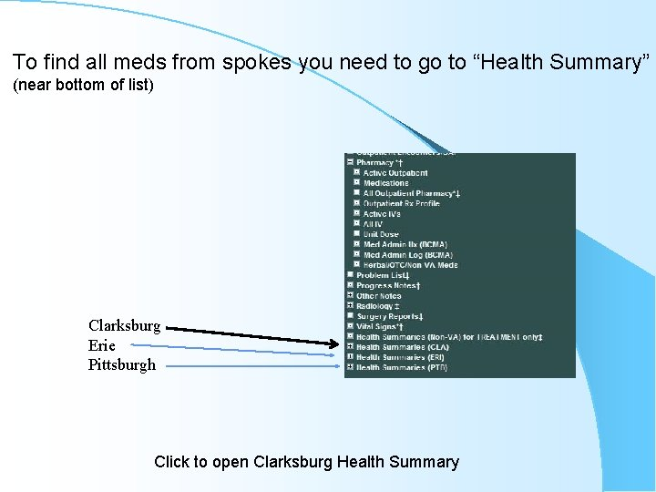 """To find all meds from spokes you need to go to """"Health Summary"""" (near"""