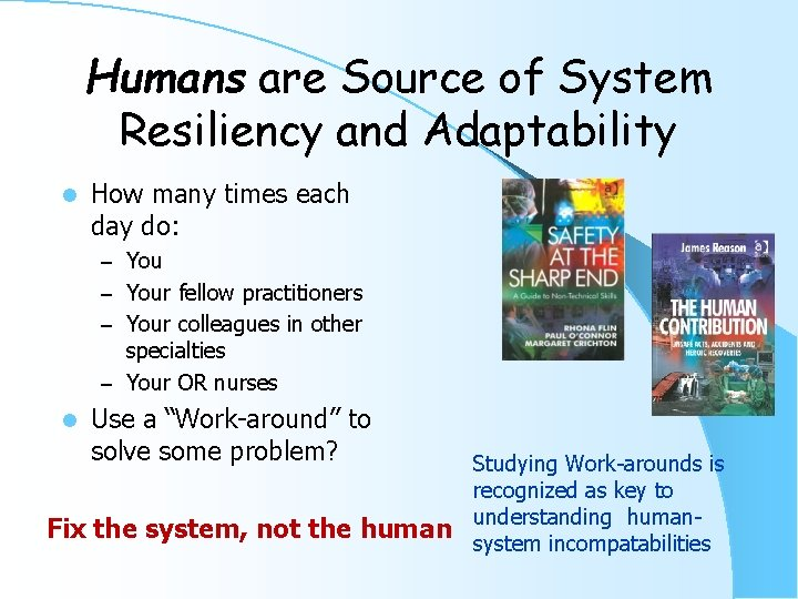 Humans are Source of System Resiliency and Adaptability l How many times each day