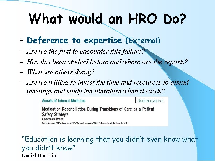 What would an HRO Do? – Deference to expertise (External) – Are we the