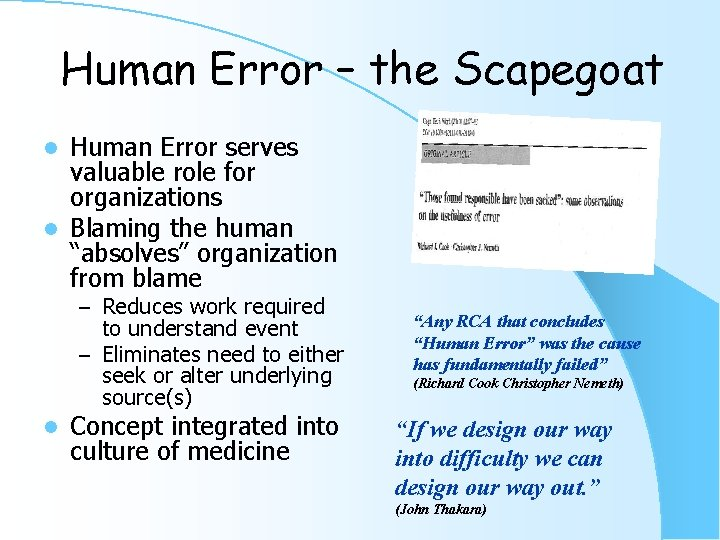 Human Error – the Scapegoat Human Error serves valuable role for organizations l Blaming