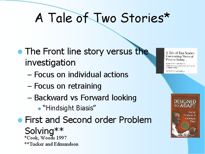 A Tale of Two Stories* l The Front line story versus the investigation –
