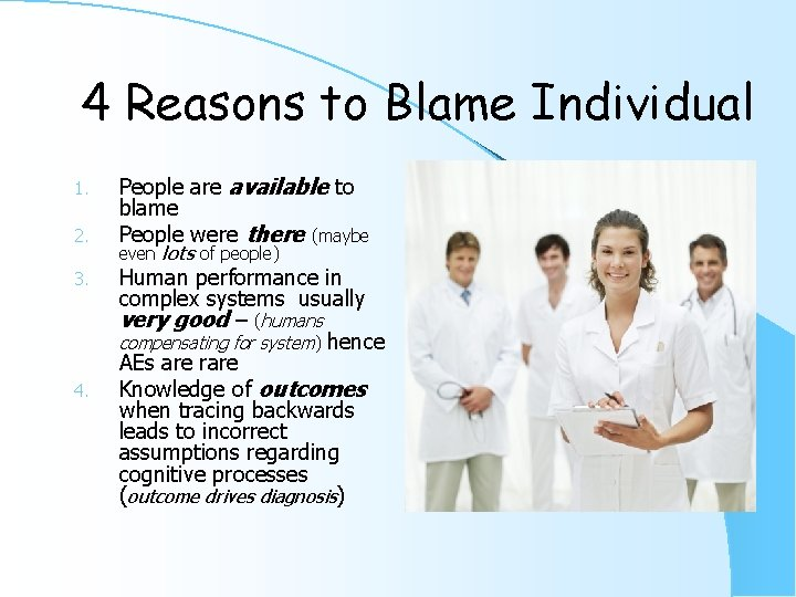 4 Reasons to Blame Individual 1. 2. 3. 4. People are available to blame
