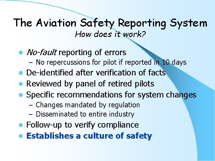 The Aviation Safety Reporting System How does it work? l No-fault reporting of errors