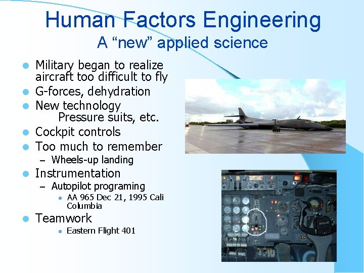 """Human Factors Engineering A """"new"""" applied science l l l Military began to realize"""