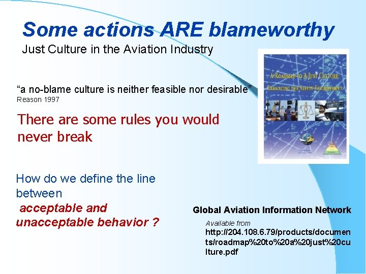 """Some actions ARE blameworthy Just Culture in the Aviation Industry """"a no-blame culture is"""
