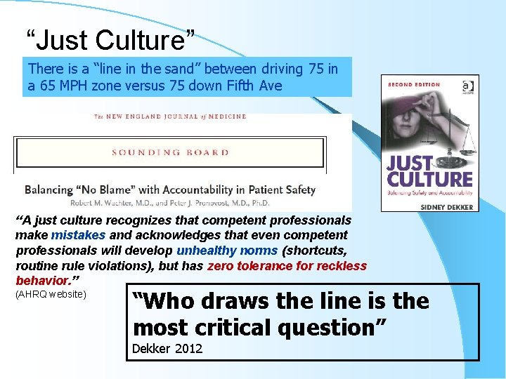 """""""Just Culture"""" There is a """"line in the sand"""" between driving 75 in a"""