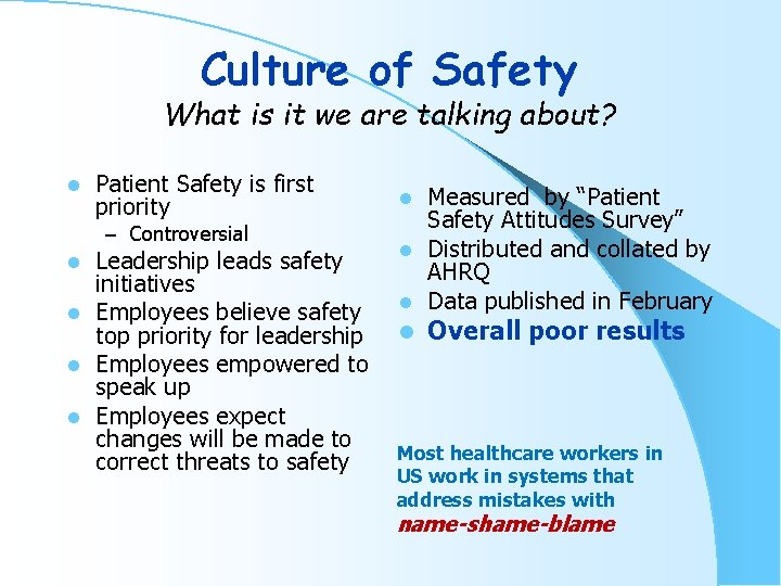 Culture of Safety What is it we are talking about? l Patient Safety is