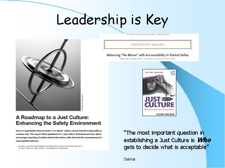 """Leadership is Key """"The most important question in establishing a Just Culture is Who"""