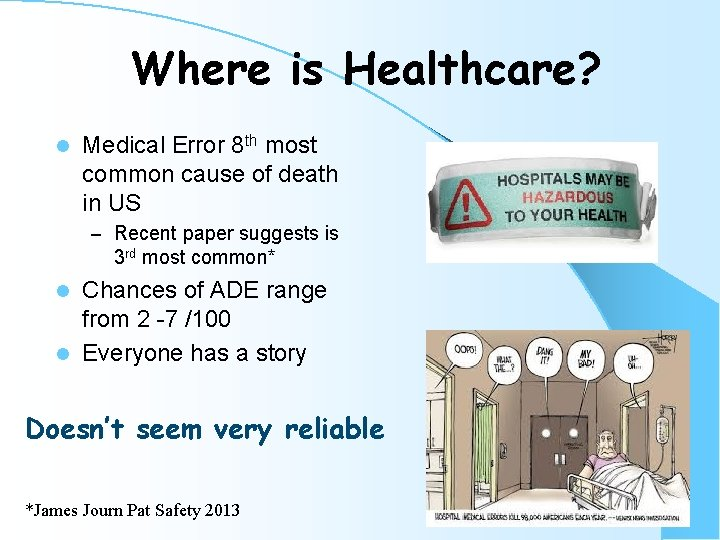 Where is Healthcare? l Medical Error 8 th most common cause of death in