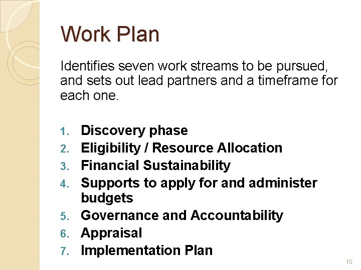 Work Plan Identifies seven work streams to be pursued, and sets out lead partners