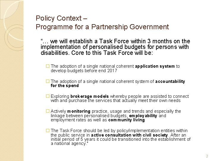 """Policy Context – Programme for a Partnership Government """"… we will establish a Task"""