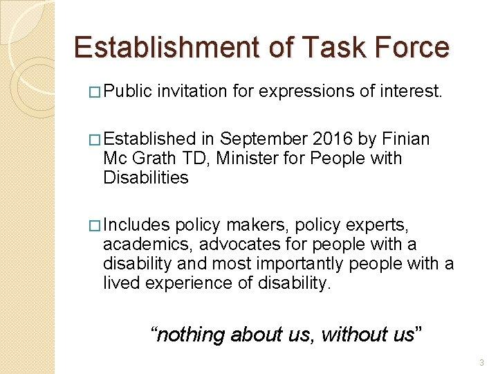 Establishment of Task Force � Public invitation for expressions of interest. � Established in
