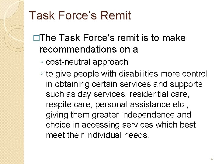 Task Force's Remit �The Task Force's remit is to make recommendations on a ◦