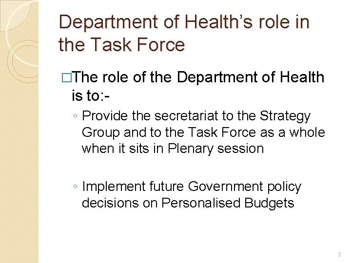 Department of Health's role in the Task Force �The role of the Department of