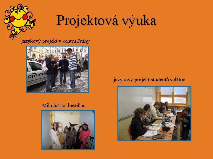 Projektová výuka jazykový projekt v centru Prahy jazykový projekt studentů s dětmi Mikulášská besídka