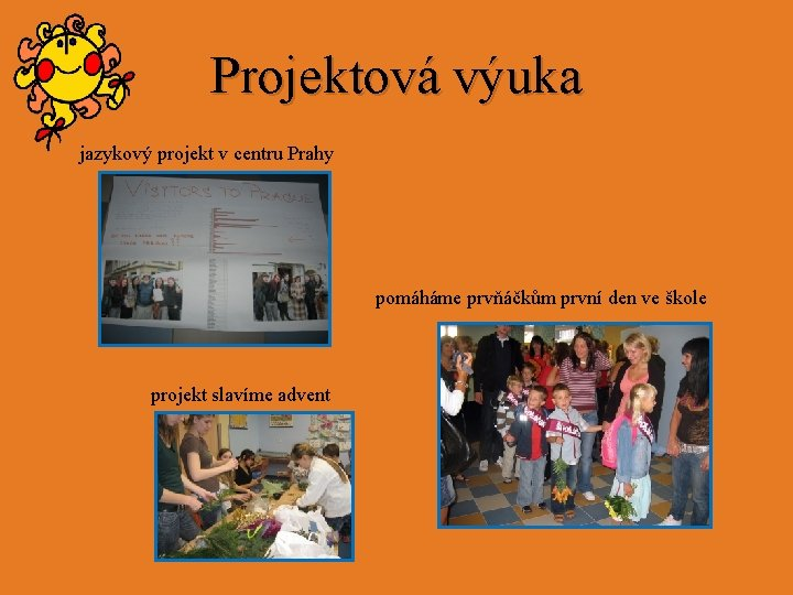 Projektová výuka jazykový projekt v centru Prahy pomáháme prvňáčkům první den ve škole projekt