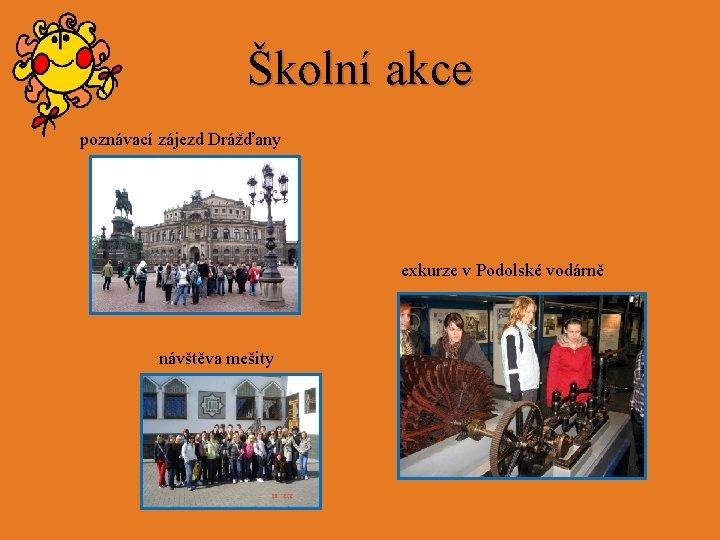 Školní akce poznávací zájezd Drážďany exkurze v Podolské vodárně návštěva mešity