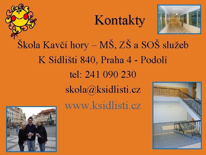 Kontakty Škola Kavčí hory – MŠ, ZŠ a SOŠ služeb K Sídlišti 840, Praha
