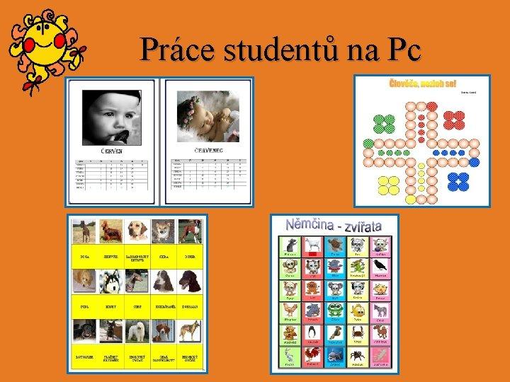 Práce studentů na Pc