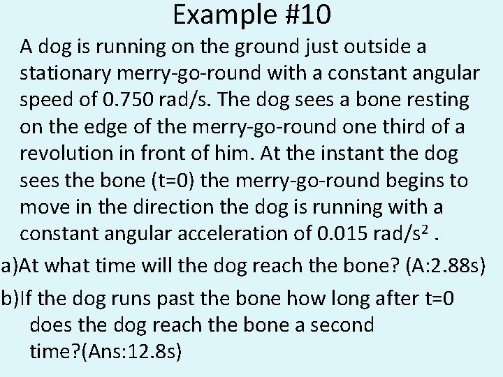 Example #10 A dog is running on the ground just outside a stationary merry-go-round